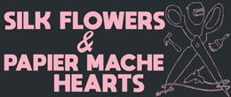 Silk Flowers and Papier Mache Hearts